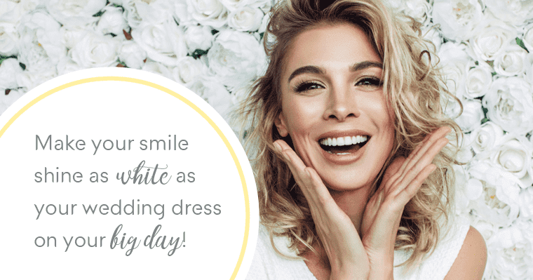 Make your smile shine as white as your wedding dress on your big day!